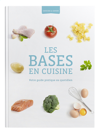 Livre de cuisine Colruyt Saveurs & Savoir - Les bases en cuisine